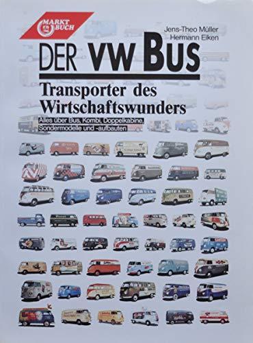 Der VW-Bus. Transporter des Wirtschaftswunders: Muller, Jens-Theo &