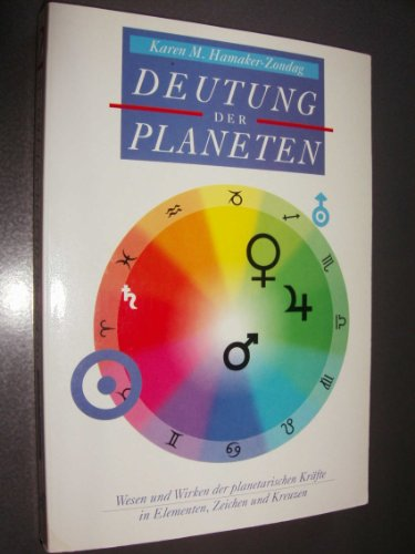 9783926925145: Deutung der Planeten. Wesen und Wirken der planetarischen Kräfte in Elementen, Zeichen und Kreuzen