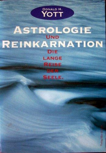 Astrologie und Reinkarnation Rolf Schadie lange Reise der Seele.: Yott, Donald H.: