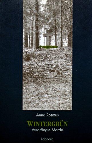 Wintergrun: Verdrangte Morde (German Edition): Rosmus, Anna
