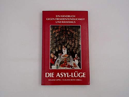 Die Asyl-Lüge. Ein Handbuch zur Einmischung: Roland Appel