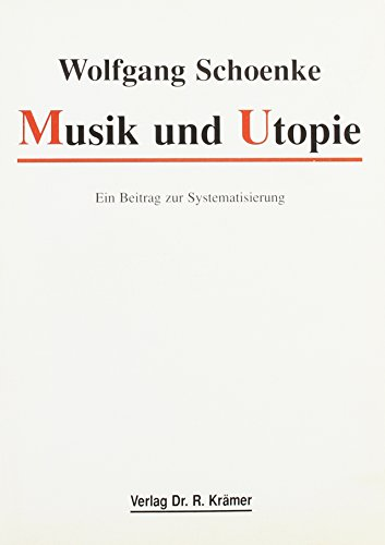Musik und Utopie: Wolfgang Schoenke