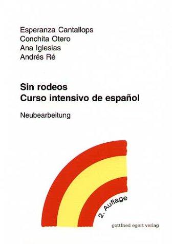 9783926972842: Sin rodeos. Curso intensivo de español. Neubearbeitung