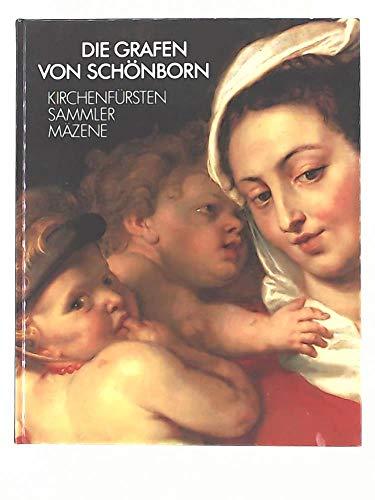 9783926982087: Die Grafen von Schönborn. Kirchenfürsten, Sammler, Mäzene. Germanisches Nationalmuseum Nürnberg 18.2.-23.4.1989