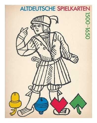 9783926982285: Altdeutsche Spielkarten, 1500-1650: Katalog der Holzschnittkarten mit deutschen Farben aus dem Deutschen Spielkarten-Museum Leinfelden-Echterdingen ... Nationalmuseum Nurnberg (German Edition)