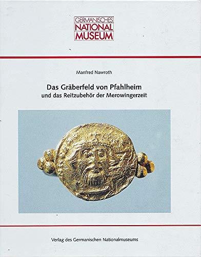 9783926982728: Das Gräberfeld von Pfahlheim und das Reitzubehör der Merowingerzeit (Wissenschaftliche Beibände zum Anzeiger des Germanischen Nationalmuseums)