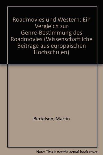 9783926987761: Roadmovies und Western: Ein Vergleich zur Genre-Bestimmung des Roadmovies (Wissenschaftliche Beiträge aus europäischen Hochschulen) (German Edition)