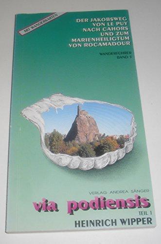 9783926992352: Wanderführer. Der Jakobsweg von Le Puy nach Cahors und zum Marienheiligtum von Rocamadour. Via podiensis. Teil 1