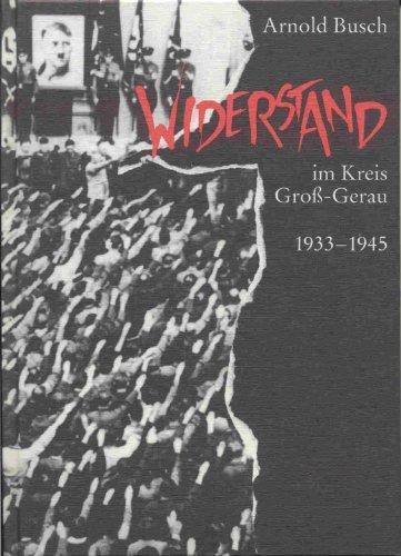 9783927013001: Widerstand im Kreis Gross-Gerau 1933-1945: Eine im Auftrag des Kreises Gross-Gerau erstellte Dokumentation (German Edition)