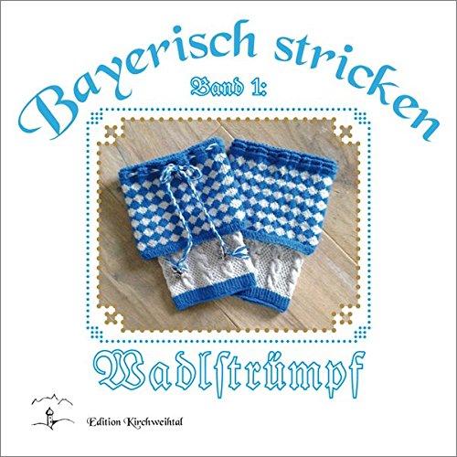 Bayerisch Stricken - Wadlstrümpf': Ostendorfer, Theresia