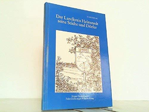 9783927060043: Der Landkreis Helmstedt - seine Städte und Dörfer (Livre en allemand)