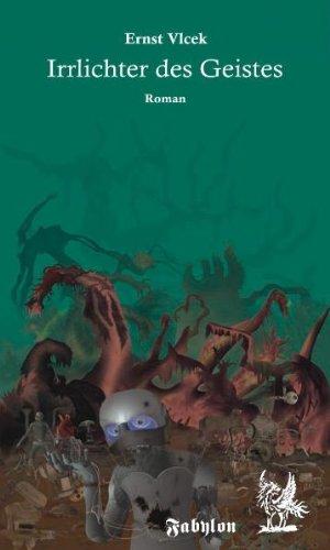 Irrlichter des Geistes Sternen-Saga 2: Vlcek, Ernst