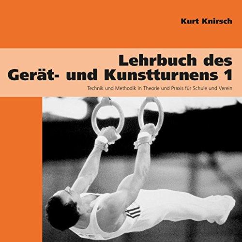 Lehrbuch des Gerät- und Kunstturnens. Bd.1: Kurt Knirsch