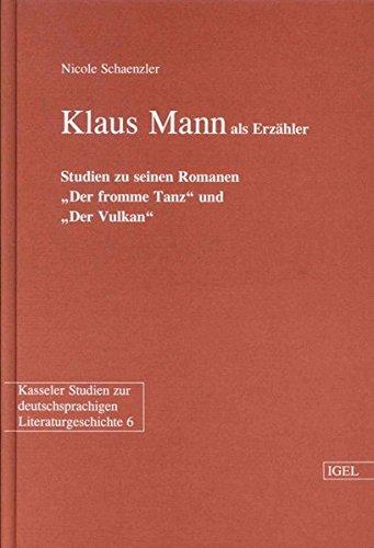 """9783927104945: Klaus Mann als Erzähler: Studien zu seinen Romanen """"Der fromme Tanz"""" und """"Der Vulkan"""" (Kasseler Studien zur deutschsprachigen Literaturgeschichte) (German Edition)"""