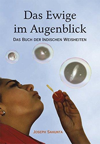 9783927108677: Das Ewige im Augenblick: Das Buch der Indischen Weisheiten by Töpfl, Armin; S...