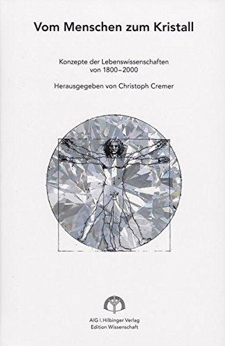 9783927110267: Vom Menschen zum Kristall: Konzepte der Lebenswissenschaften von 1800-2000