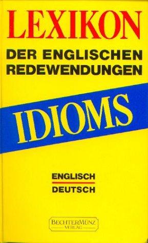 9783927117068: Idioms Lexikon Der Englischen Redewendun