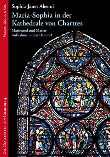 9783927118263: Maria-Sophia in der Kathedrale von Chartres: Marientod und Mariae Aufnahme in den Himmel: 4