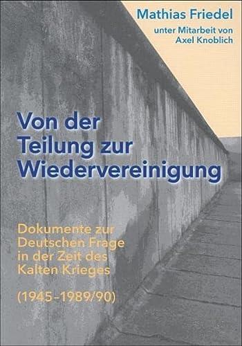 Von der Teilung zur Wiedervereinigung: Dokumente zur: Axel Knoblich