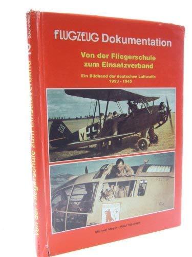 FLUGZEUG-DOKUMENTATION: VON DER FLIEGERSCHULE ZUM EINSATZVERBAND. EIN: Meyer, Michael