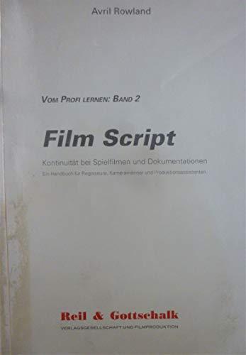 9783927137011: Regieassistenz und Film Scripting f�r TV- und Spielfilme. Ein Handbuch f�r Regisseure, Aufnahmeleiter und deren Assistenten