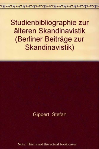 Studienbibliographie zur älteren Skandinavistik (Berliner Beiträge zur: Gippert, Stefan