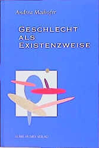 9783927164215: Geschlecht als Existenzweise.