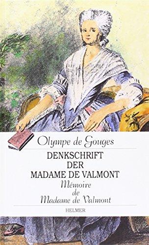 Denkschrift der Madame de Valmont : Ein autobiographischer Schlüsselroman - Olympe de Gouges