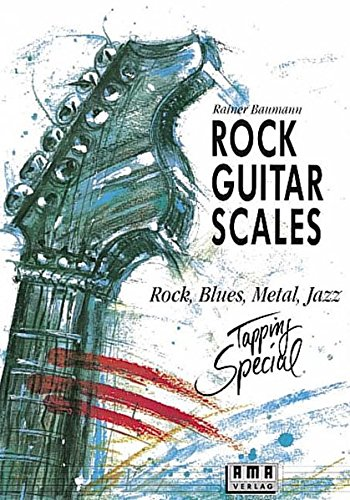 9783927190023: Rock Guitar Scales: Rock, Blues, Metal, Jazz. Tapping Special