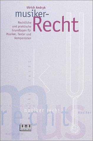 9783927190429: Musiker-Recht. Rechtliche und praktische Grundlagen für Musiker, Texter und Komponisten