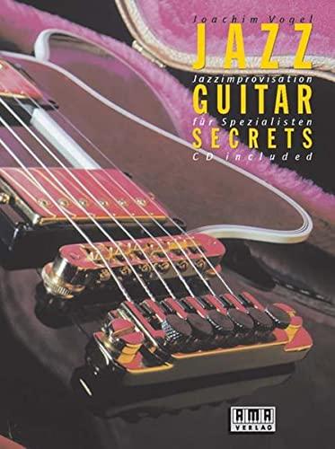 Jazz Guitar Secrets. Inkl. CD: Jazzimprovisationen für: Vogel, Joachim