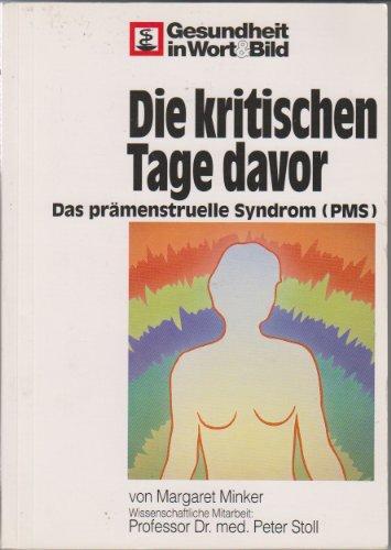 9783927216358: Die kritischen Tage davor. Das prämenstruelle Syndrom (PMS)