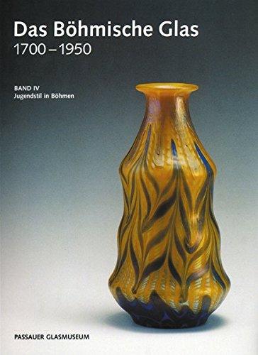9783927218574: Das Böhmische Glas 1700-1950 - Hardcoverausgabe. Gesamtausgabe / Das Böhmische Glas 1700-1950 - Hardcoverausgabe.: Jugendstil in Böhmen (Band IV)