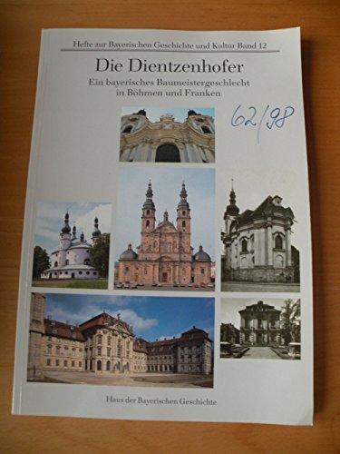 9783927233096: Die Dientzenhofer: Ein bayerisches Baumeistergeschlecht in Böhmen und Franken (Livre en allemand)