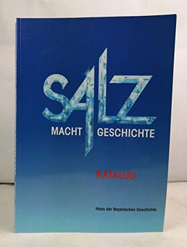 Salz macht Geschichte / Katalog: Treml, M., W.