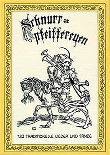 9783927240032: Schnurrpfeiffereyen. Gesamtpaket Band 1 bis 3: Schnurrpfeiffereyen, Bd.1, 123 traditionelle Lieder und Tänze