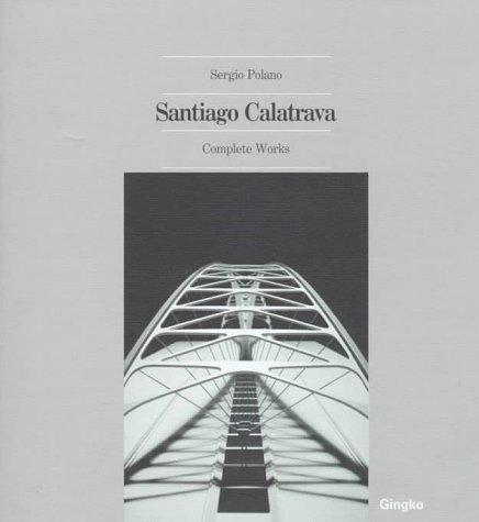 Santiago Calatrava: Complete Works (3927258377) by Sergio Polano