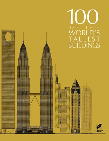 9783927258600: 100 Of the World's Tallest Buildings
