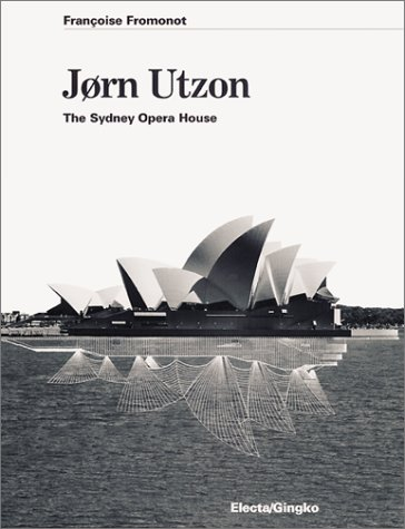 Jorn Utzon : The Sydney Opera House