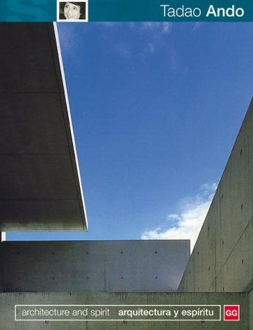 Tadao Ando: Architecture and Spirit/ arquitectura y espíritu: Tadao Andeo