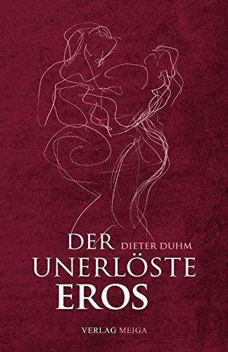 Der unerlöste Eros - Duhm, Dieter