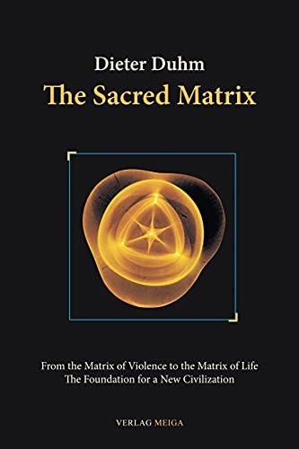 The Sacred Matrix: Dieter Duhm