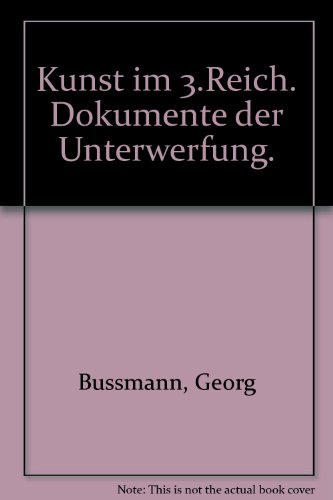 Kunst im 3. Reich - Dokumente der Unterwerfung: Bussmann, Georg