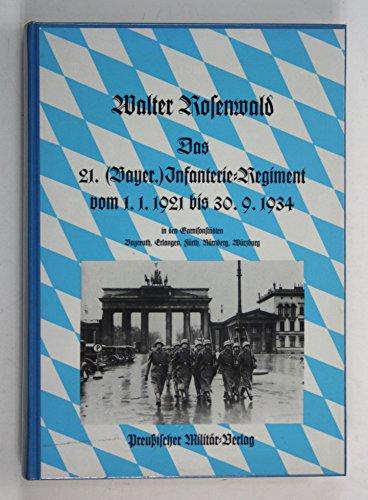 Das 21. (Bayerische) Infanterie-Regiment Vom 1. Jan. 1921-30. Sept. 1934: In Den Garnisonstä...