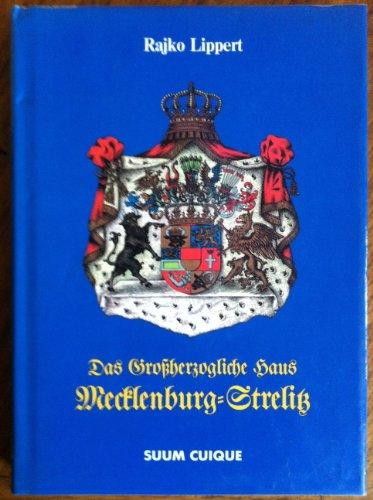 Das Grossherzogliche Haus Mecklenburg-Strelitz (Reihe beider Mecklenburg) (German Edition): Lippert...
