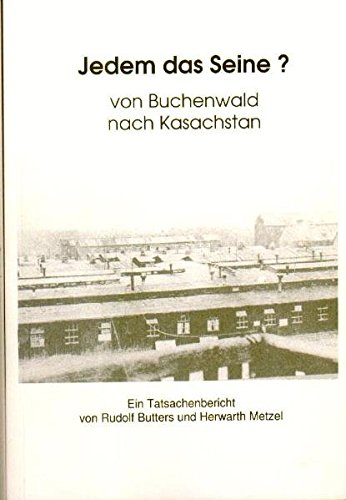 9783927313378: Jedem das Seine?:Von Buchenwald nach Kasachstan (Livre en allemand)