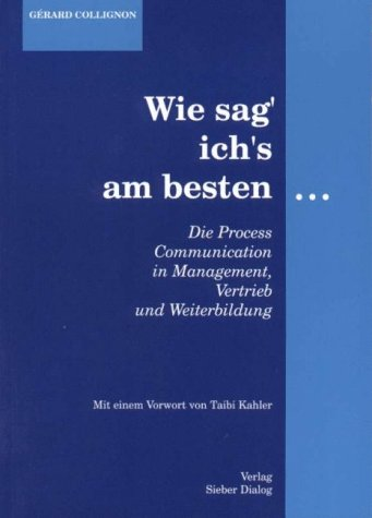 9783927323025: Wie sag' ich's am besten...: Die Prozesskommunikation