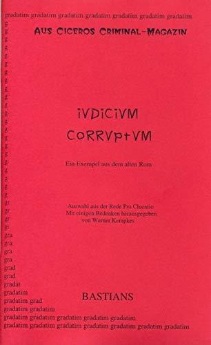 Iudicium corruptum: Ein Exempel aus dem alten: Cicero