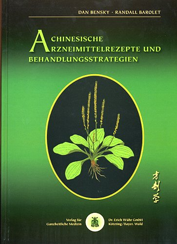 9783927344099: Chinesische Arzneimittelrezepte und Behandlungsstrategien