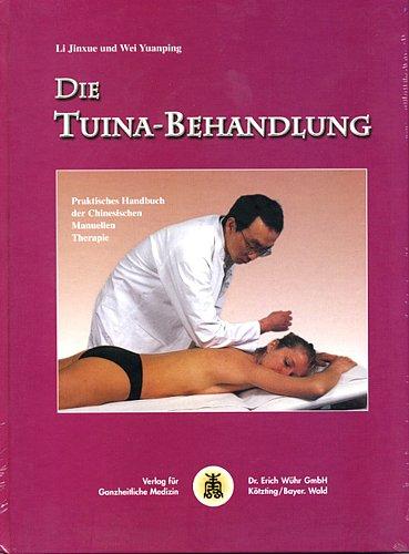 9783927344112: Die Tuina-Behandlung: Praktisches Handbuch der Chinesischen Manuellen Therapie (Livre en allemand)